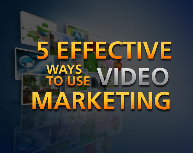 5-effective-ways-to-use-video-marketing featured image
