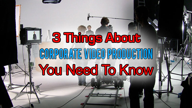 what-you-need-to-know-about-corporate-video-production featured image