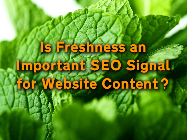 Is Freshness an Important SEO Signal for Website Content?