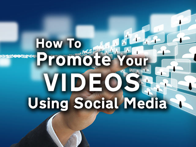 How-to-Promote-Your-Videos-Using-Social-Media featured image