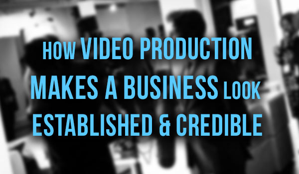 How-Video-Production-Makes-A-Business-Look featured image