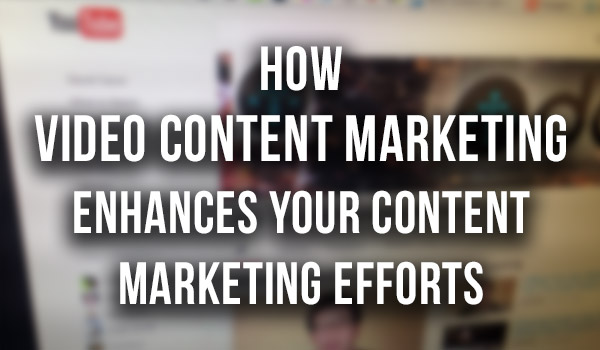 video-content-marketing-enhances-marketing featured image