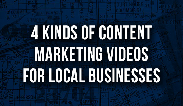 4-Kinds-of-Content-Marketing-Videos-for-Local-Businesses featured image