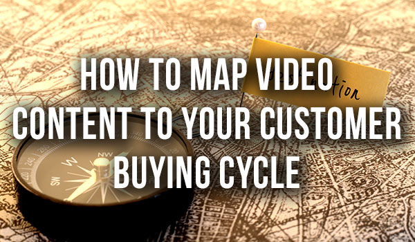 Lead-Nurturing-How-To-Map-Video-Content-To-Your-Customer-Buying-Cycle featured image